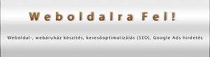 Weboldalra fel! - weboldal készítés, webáruház készítés, keresőotimalizálás, Google hirdetés